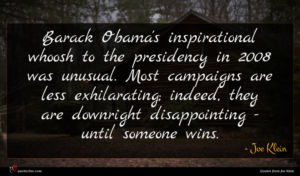 Joe Klein quote : Barack Obama's inspirational whoosh ...