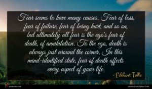 Eckhart Tolle quote : Fear seems to have ...