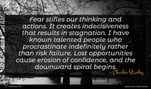 Charles Stanley quote : Fear stifles our thinking ...