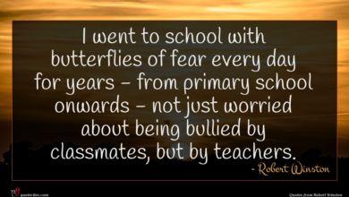 Photo of Robert Winston quote : I went to school …