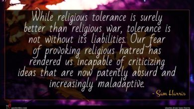Photo of Sam Harris quote : While religious tolerance is …