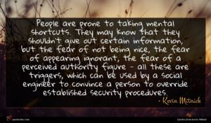 Kevin Mitnick quote : People are prone to ...
