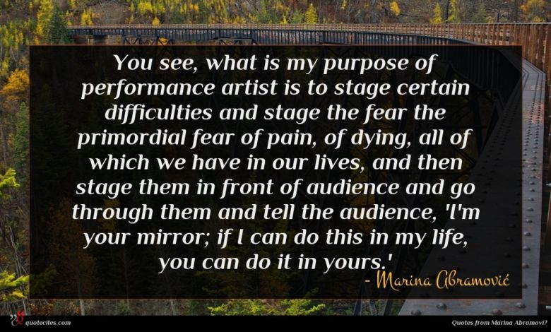 Photo of Marina Abramović quote : You see what is …