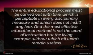 Edith Stein quote : The entire educational process ...