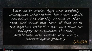 Photo of Julia Child quote : Because of media hype …