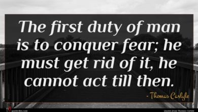 Photo of Thomas Carlyle quote : The first duty of …