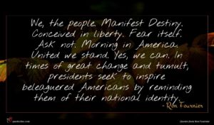 Ron Fournier quote : We the people Manifest ...