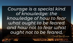 David Ben-Gurion quote : Courage is a special ...