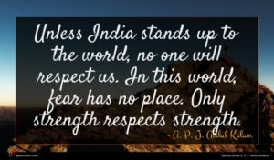 A. P. J. Abdul Kalam quote : Unless India stands up ...