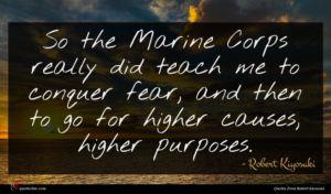 Robert Kiyosaki quote : So the Marine Corps ...