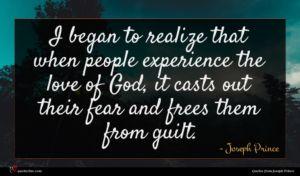 Joseph Prince quote : I began to realize ...