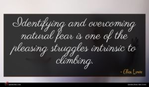 Alex Lowe quote : Identifying and overcoming natural ...
