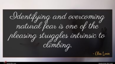 Photo of Alex Lowe quote : Identifying and overcoming natural …