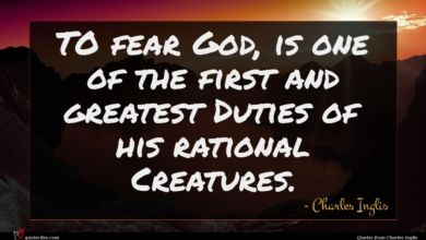 Photo of Charles Inglis quote : TO fear God is …