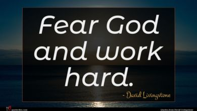 Photo of David Livingstone quote : Fear God and work …