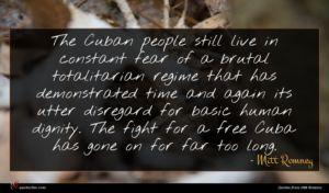 Mitt Romney quote : The Cuban people still ...