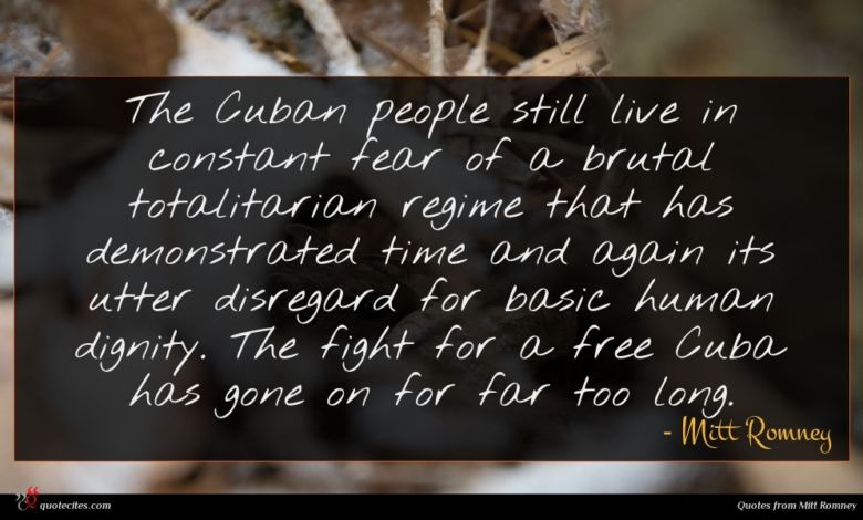 Photo of Mitt Romney quote : The Cuban people still …