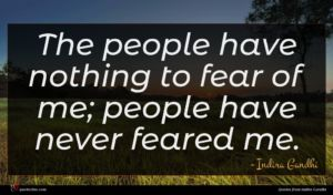 Indira Gandhi quote : The people have nothing ...