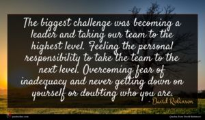 David Robinson quote : The biggest challenge was ...
