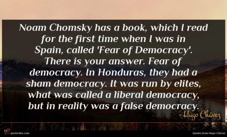 Photo of Hugo Chávez quote : Noam Chomsky has a …