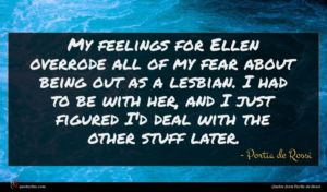 Portia de Rossi quote : My feelings for Ellen ...