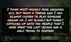 Erin O'Connor quote : I think most models ...