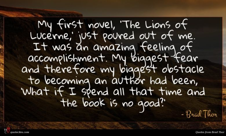 Photo of Brad Thor quote : My first novel 'The …