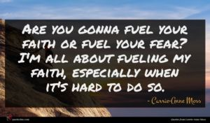 Carrie-Anne Moss quote : Are you gonna fuel ...