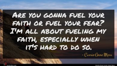 Photo of Carrie-Anne Moss quote : Are you gonna fuel …