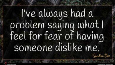 Photo of Sandra Dee quote : I've always had a …