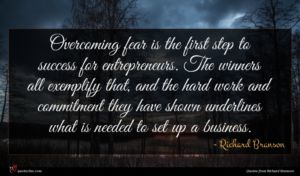 Richard Branson quote : Overcoming fear is the ...