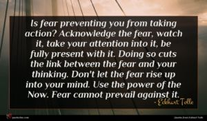 Eckhart Tolle quote : Is fear preventing you ...