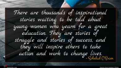 Photo of Soledad O'Brien quote : There are thousands of …