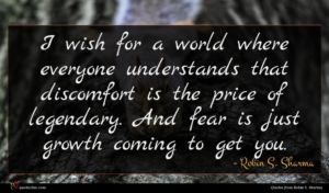 Robin S. Sharma quote : I wish for a ...