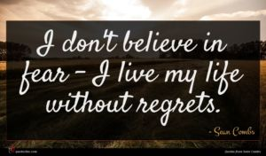 Sean Combs quote : I don't believe in ...