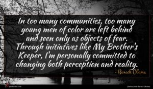 Barack Obama quote : In too many communities ...
