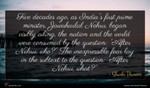 Shashi Tharoor quote : Five decades ago as ...