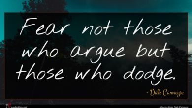 Photo of Dale Carnegie quote : Fear not those who …