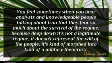 Photo of Hillary Clinton quote : You feel sometimes when …