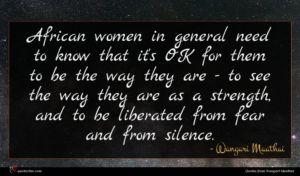 Wangari Maathai quote : African women in general ...