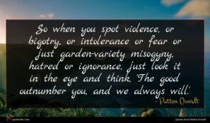 Patton Oswalt quote : So when you spot ...