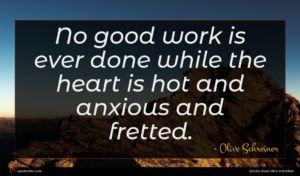 Olive Schreiner quote : No good work is ...