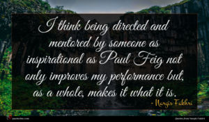 Nargis Fakhri quote : I think being directed ...