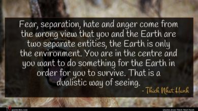 Photo of Thich Nhat Hanh quote : Fear separation hate and …