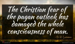 D. H. Lawrence quote : The Christian fear of ...