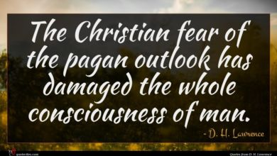 Photo of D. H. Lawrence quote : The Christian fear of …