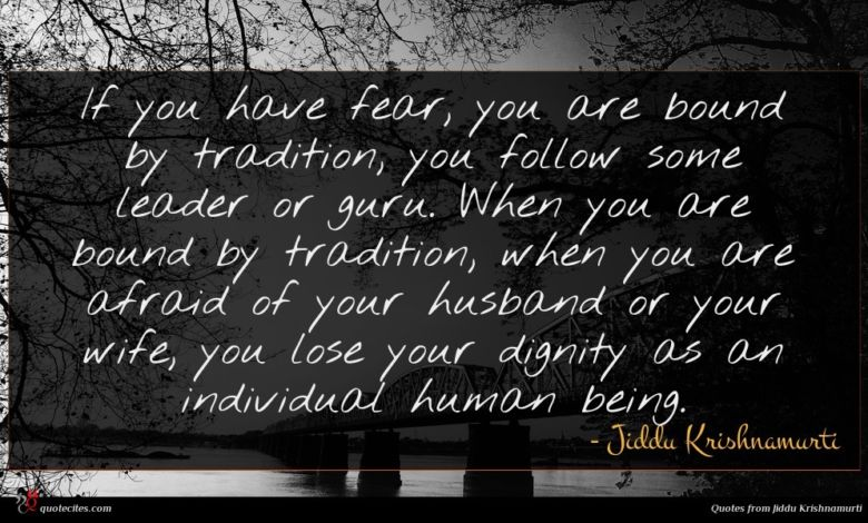 Photo of Jiddu Krishnamurti quote : If you have fear …