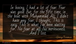 George Foreman quote : In boxing I had ...