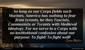 James Mattis quote : So long as our ...
