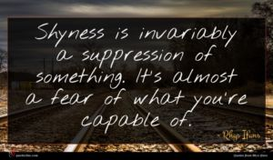 Rhys Ifans quote : Shyness is invariably a ...